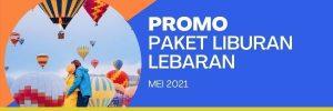 PROMO PAKET LIBURAN LEBARAN